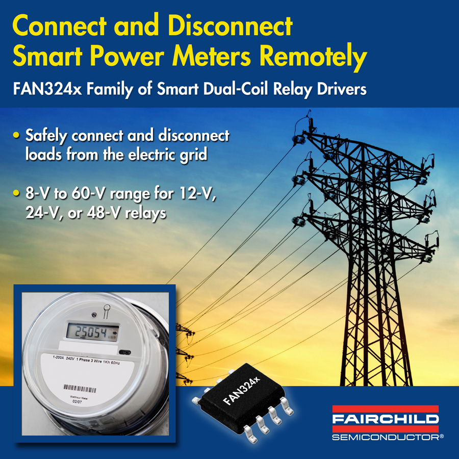 Fairchild Semiconductor Works with E-Meter Companies to Provide  Smart Meter Service Disconnect Switches