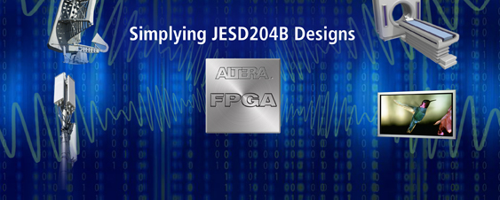 Altera JESD204B Solutions SimplifyIntegration of Leading-edge Data Converters in FPGA-based Systems