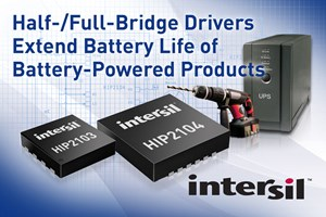 Industry's First Half- and Full-Bridge Drivers for Multi-Cell Lithium Ion Battery-Powered Products
