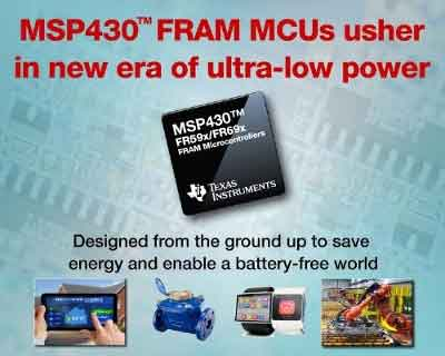 Texas Instruments ushers in a new era of ultra-low power with new MSP430™ FRAM microcontrollers