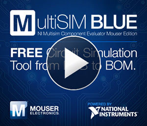 Mouser to Release New MultiSIM BLUE Powered by National Instruments