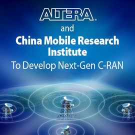 Altera and CMRI joint reserach on Next Generation C-RAN Wireless Technologies