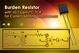 VPG Announces New COTS Burden Resistor for Current Sensing Transformers