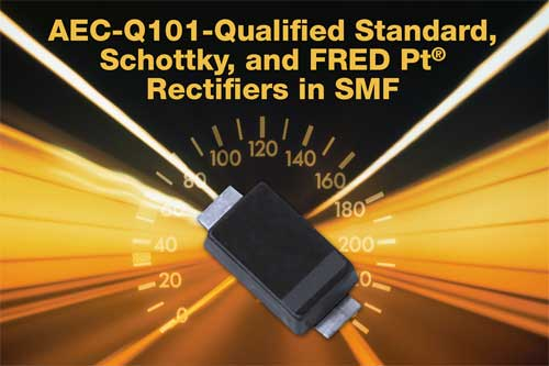 New Vishay Standard, Schottky, and FRED Pt Rectifiers Increase Power Density With SMF Package