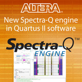 Altera Announces New Spectra-Q Engine for Industry-leading Quartus II Software to Accelerate FPGA and SoC Design