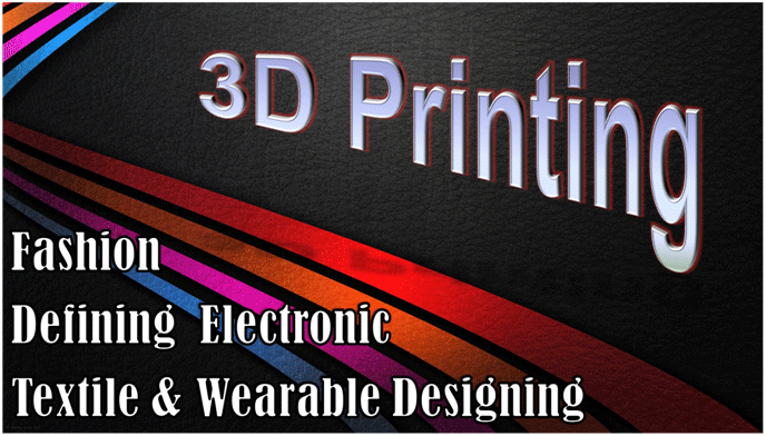 Wearable electronics and 3D printing