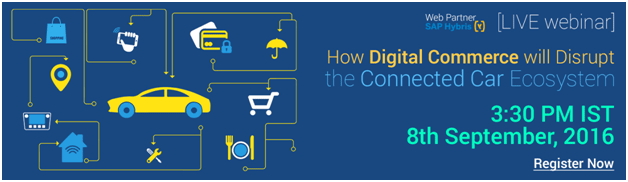 Webinar Invitation: How Digital Commerce will Disrupt Connected Car ecosystem
