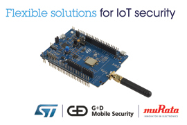 G+D Mobile Security, Murata, and STMicroelectronics Bring Flexible and Efficient Security Solutions to a Wide Range of IoT Devices