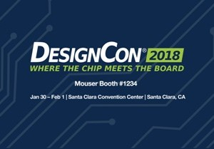 Mouser Features Latest Technology and Solutions at DesignCon 2018