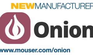 Mouser Signs Distribution Deal with Onion, Boosts IoT Offering