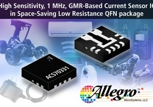 Allegro MicroSystems, LLC introduces its first integrated, high sensitivity, current sensor IC for <5 AMP applications