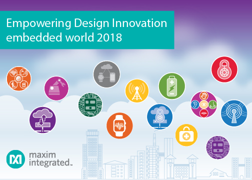 Maxim Showcases Innovative Solutions at embedded world 2018