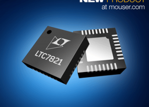 Now at Mouser: Analog Devices Power by Linear 72V LTC7821 Hybrid Buck Controllers Reduce Solution Size by 50%