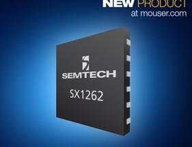 Semtech's Low-Power SX1261/SX1262 LoRa Transceivers  Now at Mouser for Global LPWAN and IoT Applications
