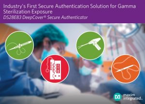 Maxim Delivers Industry's First Radiation-Tolerant Secure Authenticator Designed to Withstand Harsh Environments to Protect Medical Device Data