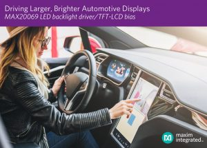 Maxim's LED Backlight Driver with Integrated LCD Bias Delivers Smallest Footprint for Larger Automotive Displays