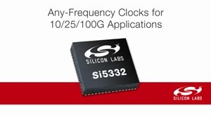 Silicon Labs'Si5332Portfolio Replaces Clocks, Oscillators, Buffers and Complete Clock Trees