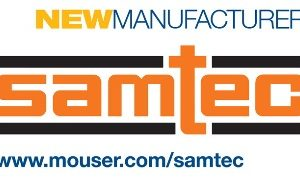 Mouser Signs Global Distribution Agreement with Samtec