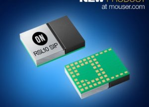 Mouser Electronics Now Stocking ON Semiconductor RSL10 Multi-Protocol SiP for IoT and Wearables