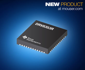 Mouser Electronics Now Shipping TI's DRV835x Smart Gate Drivers for 3-Phase BLDC Applications