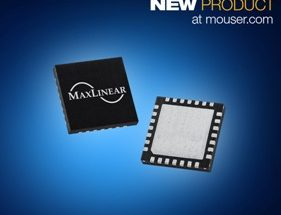 MaxLinear's G.hn Wave-2 Platform, Now at Mouser, Offers  High-Speed Wired Connectivity on Legacy Mediums