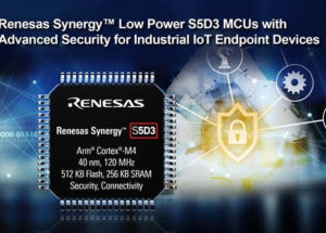 Renesas Synergy™ Platform Adds Low Power S5D3 MCU Group with Advanced Security for Industrial IoT Endpoint Devices
