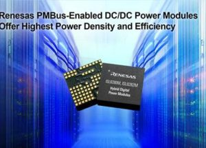 Renesas Electronics Announces Industry-Leading 10A and 15A Fully Encapsulated PMBus Power Modules