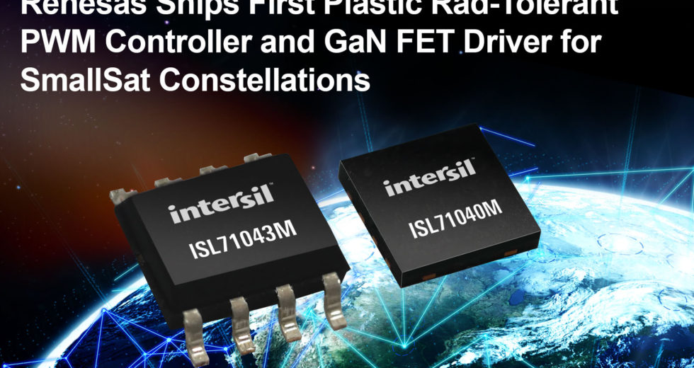 Renesas Electronics Ships First Plastic Packaged, Radiation-Tolerant PWM Controller and GaN FET Driver for New Space SmallSats