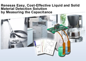 Renesas Electronics Unveils Easy, Cost-Effective Liquid and Solid Material Detection Solution for Industrial, OA, and Home Appliances