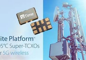 SiTime Delivers Timing Products for 5G Radio Synchronization in Global Wireless Network