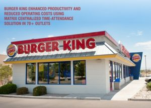 Burger King Enhanced Productivity and Improved Operating Costs Using Matrix Centralized Time-Attendance Solution in 70+ Outlets