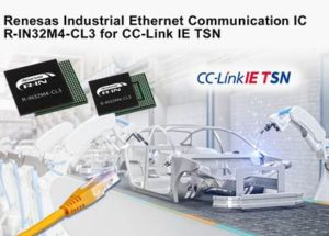 Renesas' R-IN32M4-CL3 IC Boosts Next-Generation Ethernet TSN, Linking IT and OT Seamlessly With CC-Link IE TSN