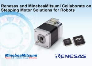 Renesas and MinebeaMitsumi Collaborate on Development of Stepping Motor Solutions for Robots, OA Equipment, and Medical/Nursing Equipment