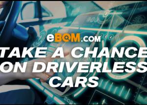 Take a Chance on Driverless Cars