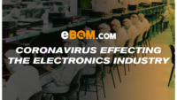 Coronavirus Effecting the Electronics Industry