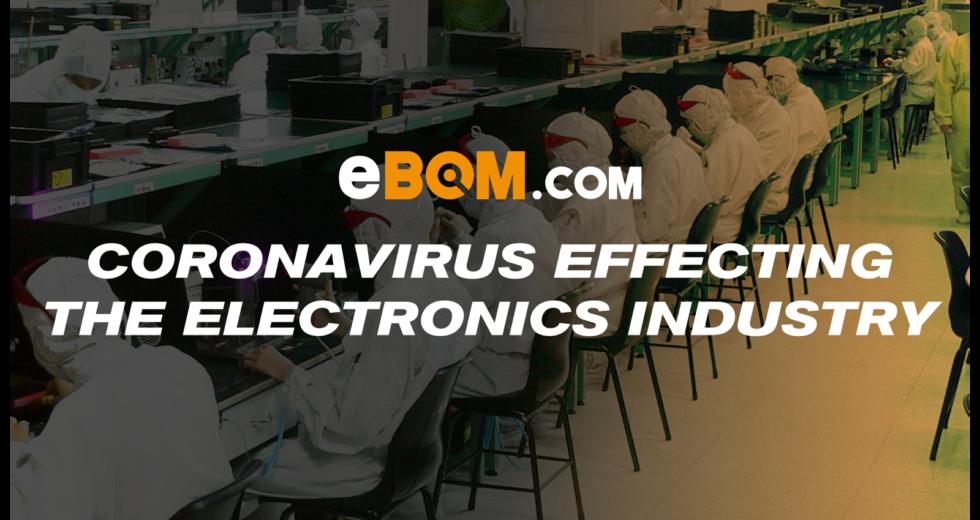 Coronavirus Effecting the Electronics Industry