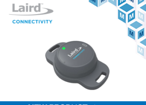 Laird Connectivity's Sentrius BT510 Sensor, Now at Mouser, Delivers Reliable Performance in Harsh Environments