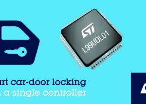 STMicroelectronics Simplifies Design and Boosts Safety with Highly Integrated Universal Car-Lock Controller