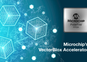 Microchip Reveals Software Development Kit and Neural Network IP for Easily Creating Low-Power FPGA Smart Embedded Vision Solutions