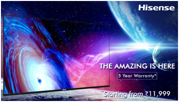 Global consumer electronics giant Hisense unveils its made in India television range; to be available 6th Aug 2020 onwards