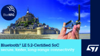 STMicroelectronics Introduces Bluetooth® 5.2-Certified SoC, Extending Range, Throughput, Reliability and Security