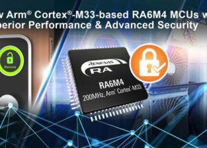 Renesas Launches Arm Cortex-M33-based RA6M4 MCU Group with Superior Performance and Advanced Security for IoT Applications