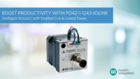 Boost Factory Productivity with Industry's Smallest, Lowest-Power Intelligent Actuator by Maxim Integrated
